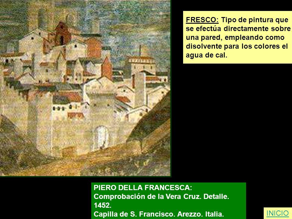 FRESCO: Tipo de pintura que se efectúa directamente sobre una pared, empleando como disolvente para los colores el agua de cal. PIERO DELLA FRANCESCA: