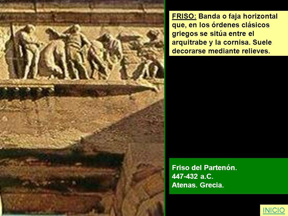 FRISO: Banda o faja horizontal que, en los órdenes clásicos griegos se sitúa entre el arquitrabe y la cornisa. Suele decorarse mediante relieves. Fris
