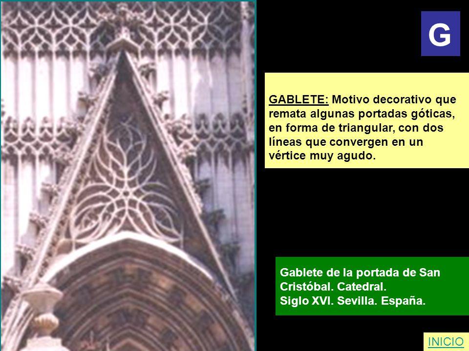GABLETE: Motivo decorativo que remata algunas portadas góticas, en forma de triangular, con dos líneas que convergen en un vértice muy agudo. Gablete