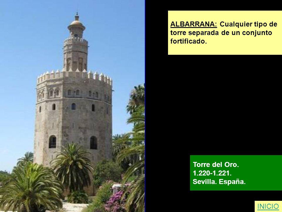 INICIO ALBARRANA: Cualquier tipo de torre separada de un conjunto fortificado. Torre del Oro. 1.220-1.221. Sevilla. España.