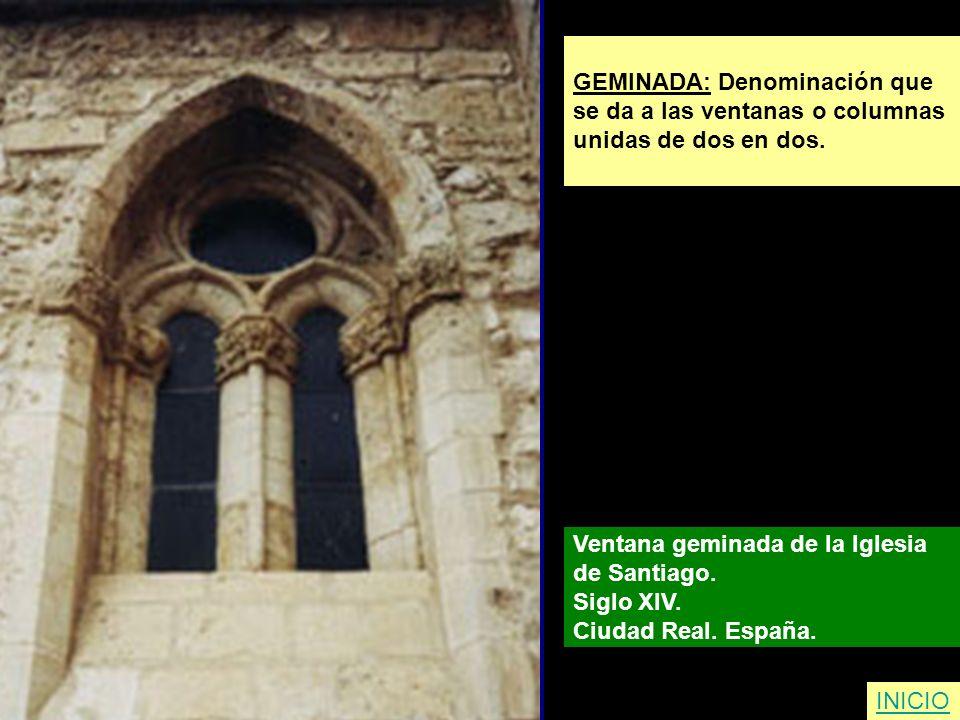 GEMINADA: Denominación que se da a las ventanas o columnas unidas de dos en dos. Ventana geminada de la Iglesia de Santiago. Siglo XIV. Ciudad Real. E