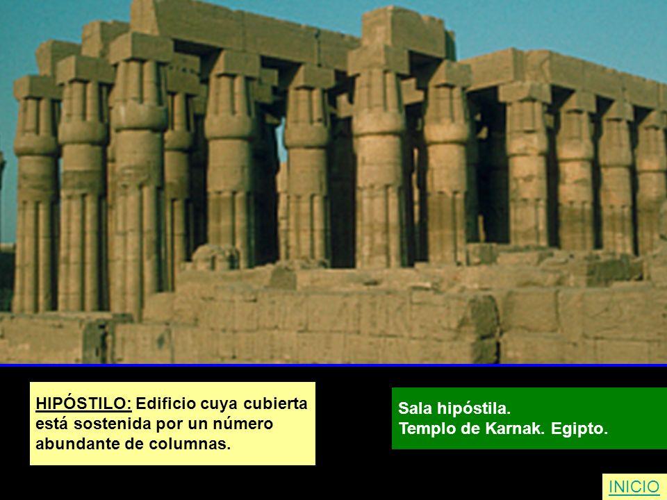 HIPÓSTILO: Edificio cuya cubierta está sostenida por un número abundante de columnas. Sala hipóstila. Templo de Karnak. Egipto. INICIO