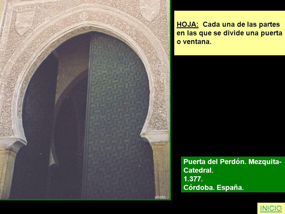 HOJA: Cada una de las partes en las que se divide una puerta o ventana. Puerta del Perdón. Mezquita- Catedral. 1.377. Córdoba. España. INICIO