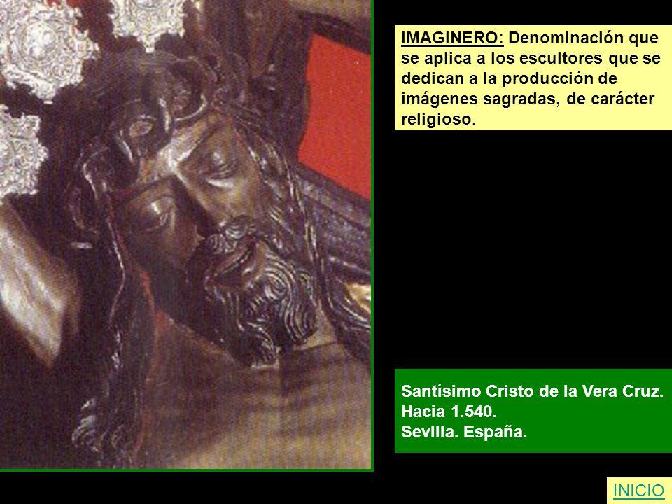 IMAGINERO: Denominación que se aplica a los escultores que se dedican a la producción de imágenes sagradas, de carácter religioso. Santísimo Cristo de