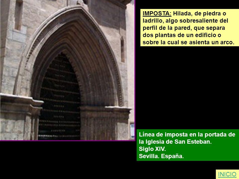 IMPOSTA: Hilada, de piedra o ladrillo, algo sobresaliente del perfil de la pared, que separa dos plantas de un edificio o sobre la cual se asienta un