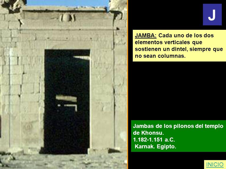 JAMBA: Cada uno de los dos elementos verticales que sostienen un dintel, siempre que no sean columnas. Jambas de los pilonos del templo de Khonsu. 1.1