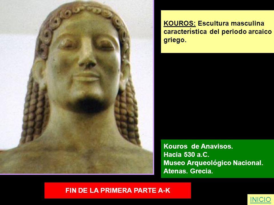 KOUROS: Escultura masculina característica del periodo arcaico griego. Kouros de Anavisos. Hacia 530 a.C. Museo Arqueológico Nacional. Atenas. Grecia.