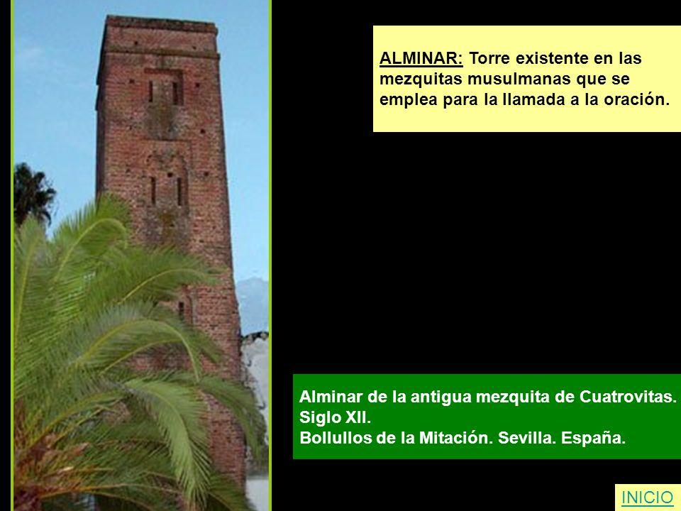 ALMINAR: Torre existente en las mezquitas musulmanas que se emplea para la llamada a la oración. Alminar de la antigua mezquita de Cuatrovitas. Siglo