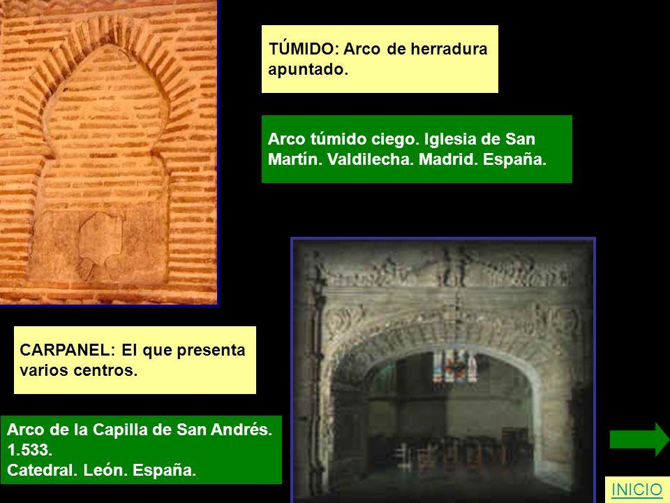 TÚMIDO: Arco de herradura apuntado. Arco túmido ciego. Iglesia de San Martín. Valdilecha. Madrid. España. INICIO CARPANEL: El que presenta varios cent