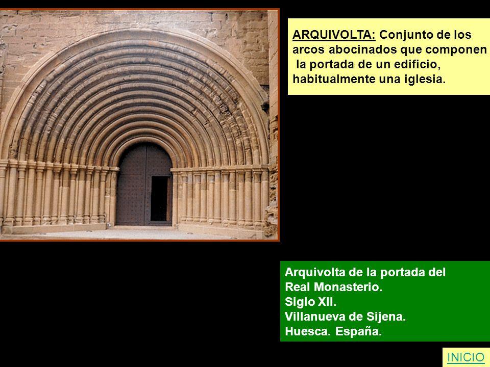 ARQUIVOLTA: Conjunto de los arcos abocinados que componen la portada de un edificio, habitualmente una iglesia. Arquivolta de la portada del Real Mona