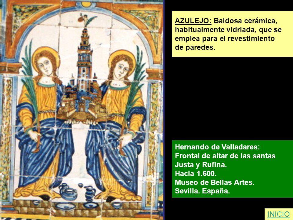 AZULEJO: Baldosa cerámica, habitualmente vidriada, que se emplea para el revestimiento de paredes. Hernando de Valladares: Frontal de altar de las san