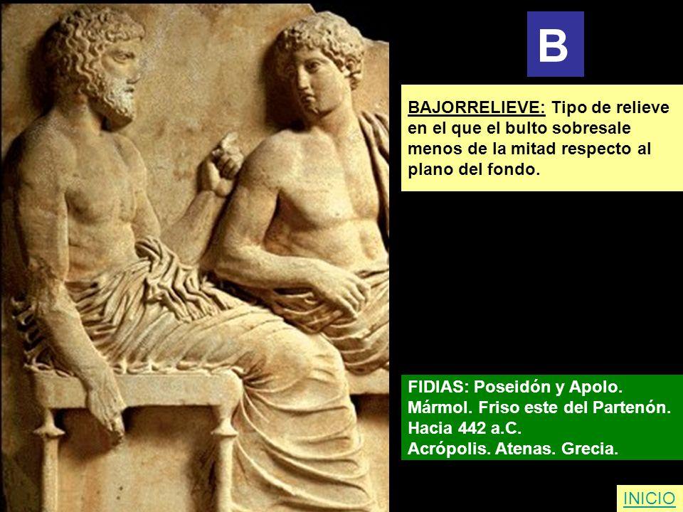 BAJORRELIEVE: Tipo de relieve en el que el bulto sobresale menos de la mitad respecto al plano del fondo. FIDIAS: Poseidón y Apolo. Mármol. Friso este