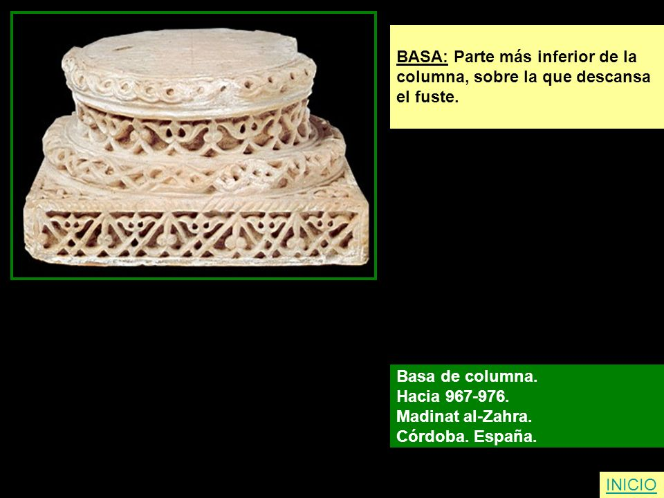 INICIO BASA: Parte más inferior de la columna, sobre la que descansa el fuste. Basa de columna. Hacia 967-976. Madinat al-Zahra. Córdoba. España.
