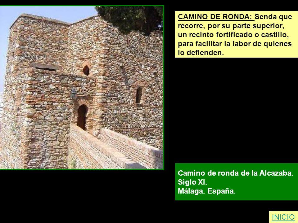 INICIO CAMINO DE RONDA: Senda que recorre, por su parte superior, un recinto fortificado o castillo, para facilitar la labor de quienes lo defienden.