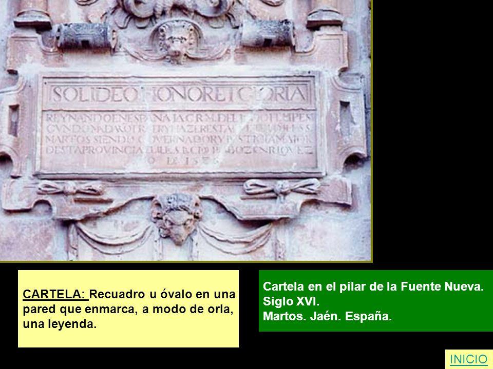 INICIO CARTELA: Recuadro u óvalo en una pared que enmarca, a modo de orla, una leyenda. Cartela en el pilar de la Fuente Nueva. Siglo XVI. Martos. Jaé