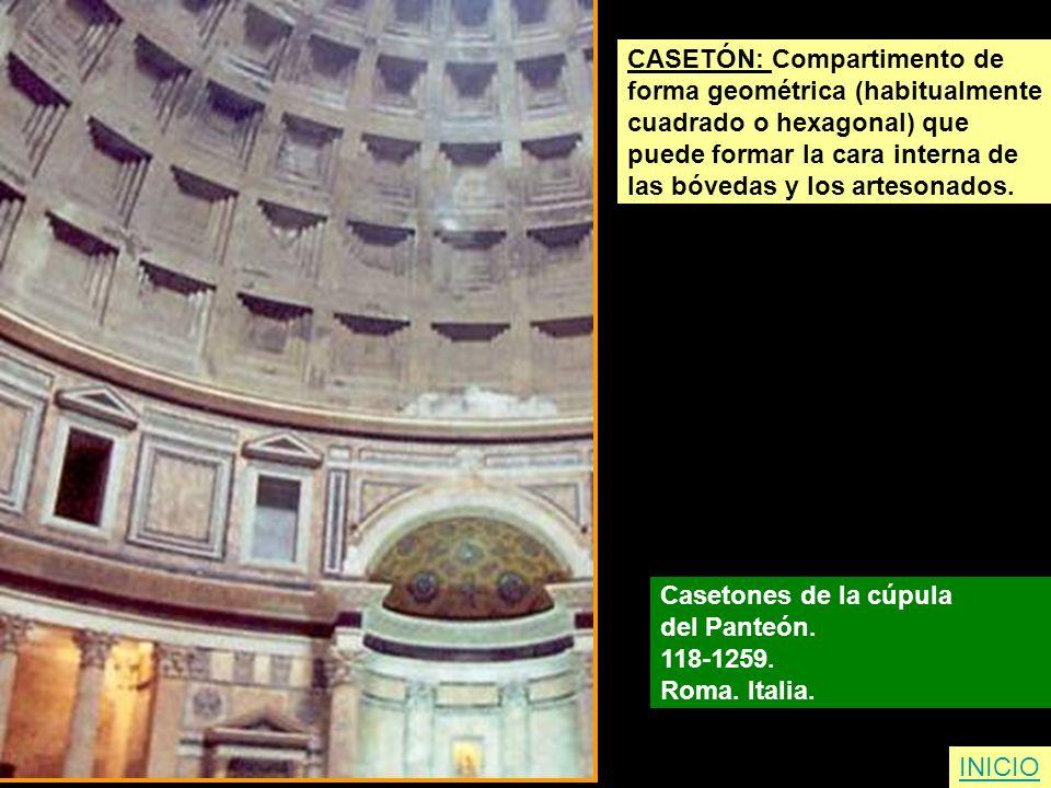 INICIO CASETÓN: Compartimento de forma geométrica (habitualmente cuadrado o hexagonal) que puede formar la cara interna de las bóvedas y los artesonad