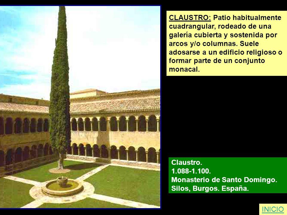 CLAUSTRO: Patio habitualmente cuadrangular, rodeado de una galería cubierta y sostenida por arcos y/o columnas. Suele adosarse a un edificio religioso