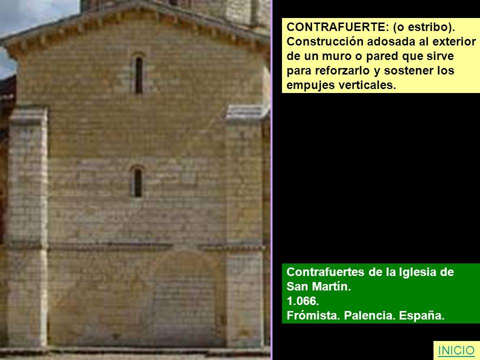 CONTRAFUERTE: (o estribo). Construcción adosada al exterior de un muro o pared que sirve para reforzarlo y sostener los empujes verticales. Contrafuer