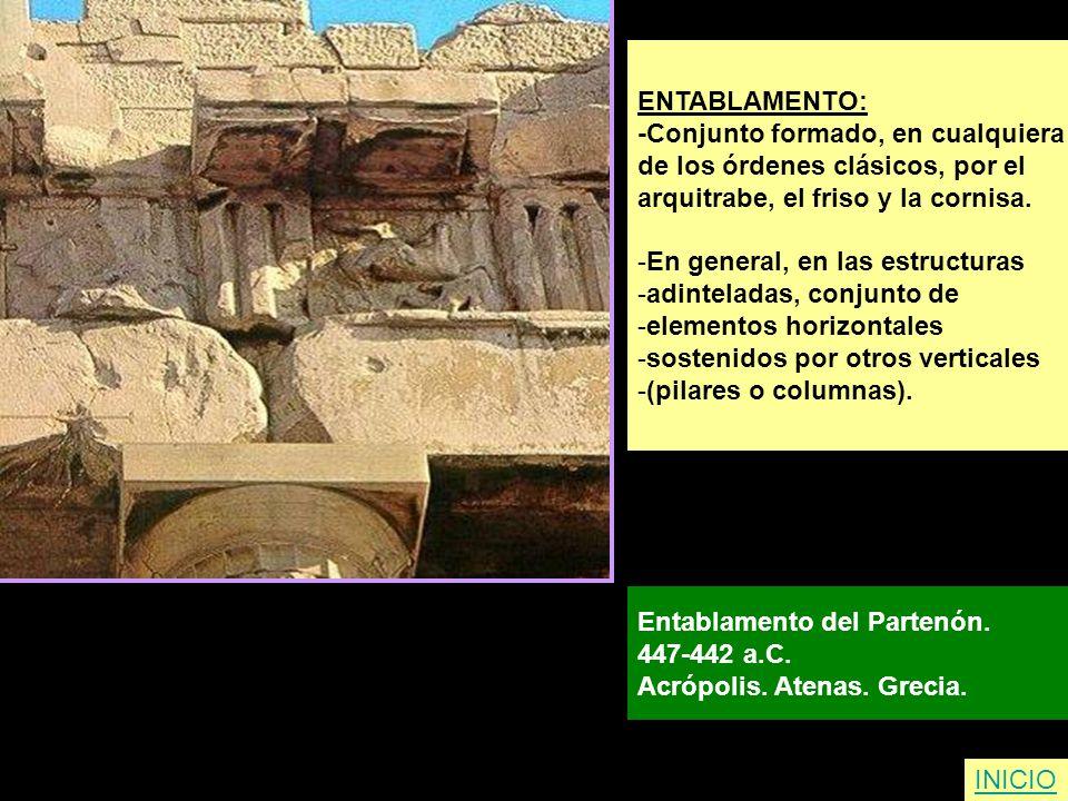 ENTABLAMENTO: -Conjunto formado, en cualquiera de los órdenes clásicos, por el arquitrabe, el friso y la cornisa. -En general, en las estructuras -adi