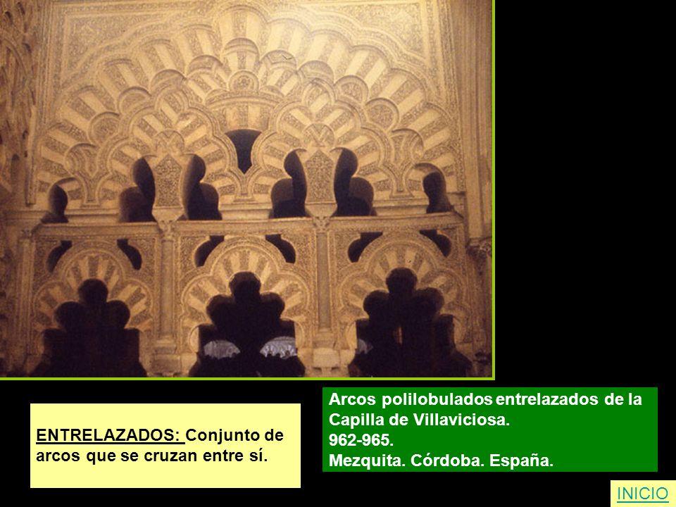 ENTRELAZADOS: Conjunto de arcos que se cruzan entre sí. Arcos polilobulados entrelazados de la Capilla de Villaviciosa. 962-965. Mezquita. Córdoba. Es