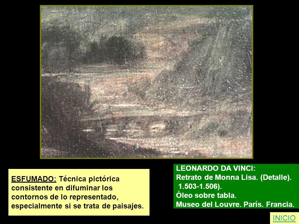 ESFUMADO: Técnica pictórica consistente en difuminar los contornos de lo representado, especialmente si se trata de paisajes. LEONARDO DA VINCI: Retra