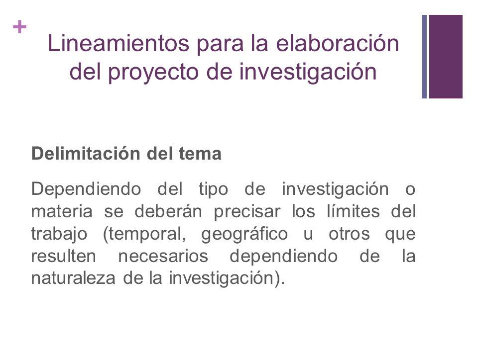 + Lineamientos para la elaboración del proyecto de investigación Planteamiento del problema.