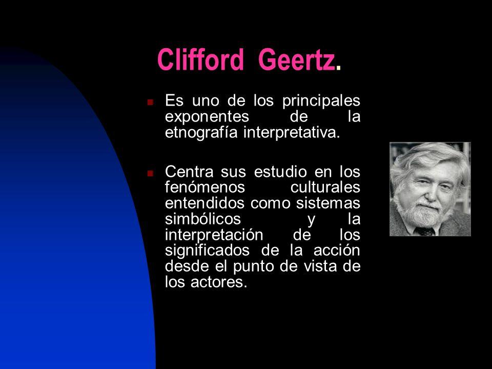 Clifford Geertz.Es uno de los principales exponentes de la etnografía interpretativa.