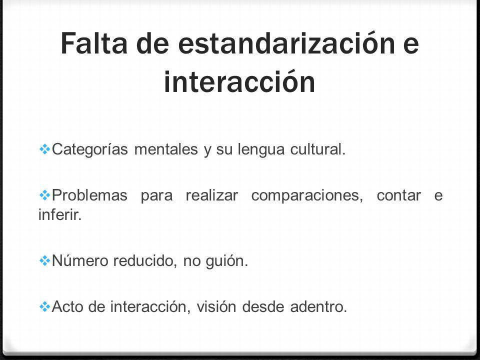 Falta de estandarización e interacción Categorías mentales y su lengua cultural. Problemas para realizar comparaciones, contar e inferir. Número reduc