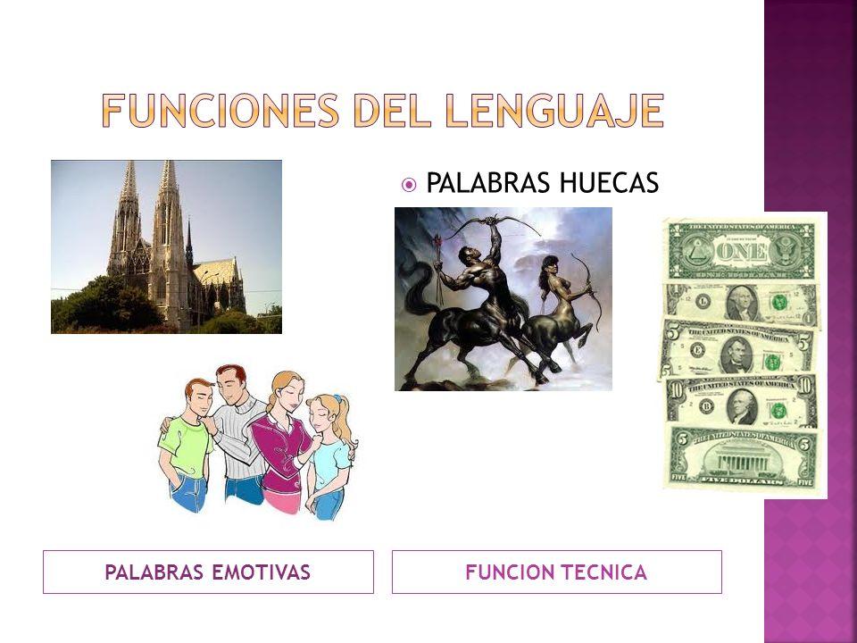 PALABRAS EMOTIVASFUNCION TECNICA PALABRAS HUECAS