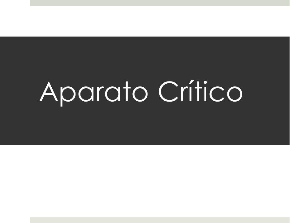 a) Citas. Aparato Crítico se b) Notas. integra de: c) Referencias.