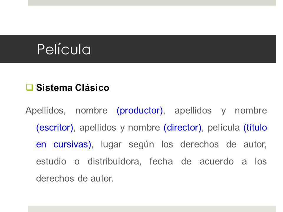 Película Sistema APA Apellido, inicial del nombre (Prod.), Apellido, inicial del nombre (Escritor), y Apellido, inicial del nombre (Director).