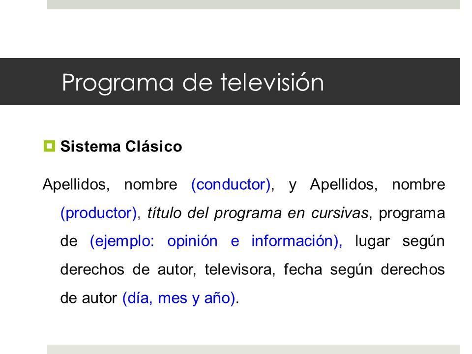Programa de televisión Sistema APA Apellido, inicial del nombre (conductor).