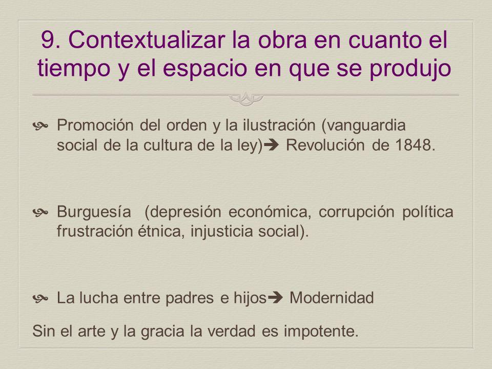 9. Contextualizar la obra en cuanto el tiempo y el espacio en que se produjo Promoción del orden y la ilustración (vanguardia social de la cultura de