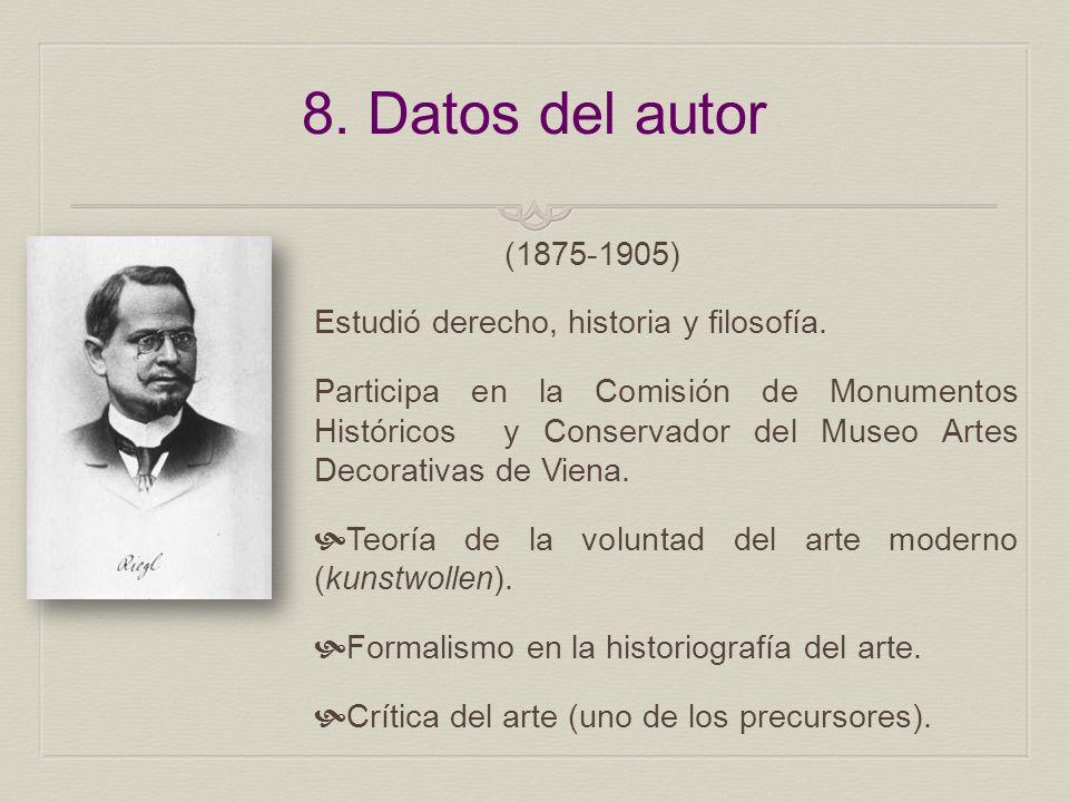 8. Datos del autor (1875-1905) Estudió derecho, historia y filosofía. Participa en la Comisión de Monumentos Históricos y Conservador del Museo Artes