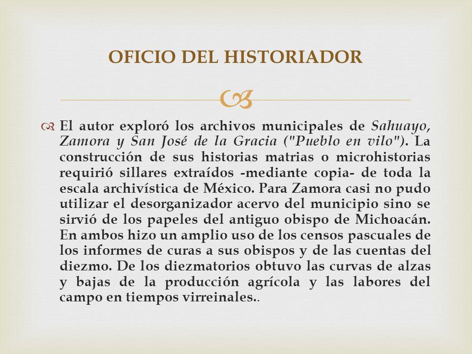 El autor exploró los archivos municipales de Sahuayo, Zamora y San José de la Gracia (
