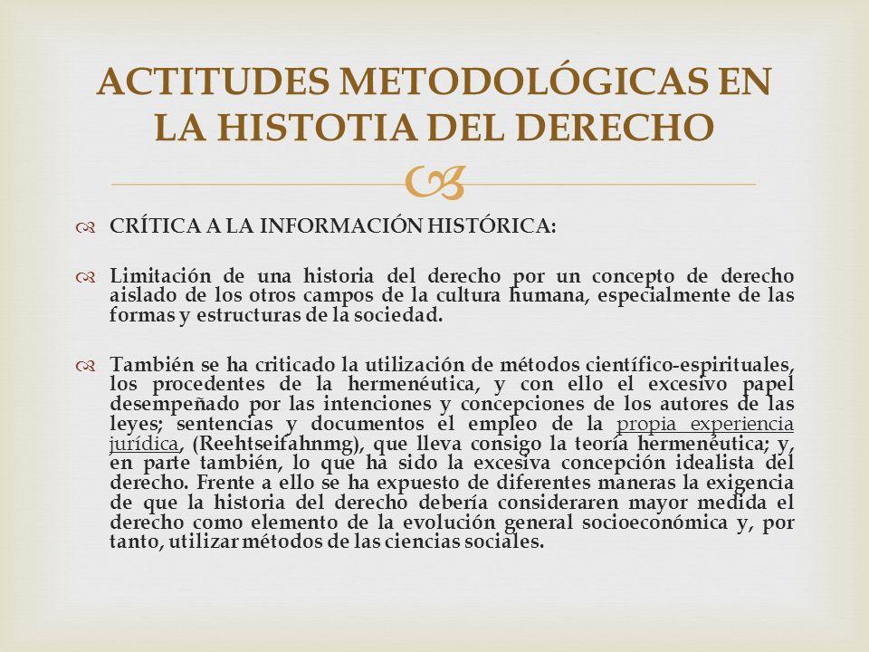 CRÍTICA A LA INFORMACIÓN HISTÓRICA: Limitación de una historia del derecho por un concepto de derecho aislado de los otros campos de la cultura humana