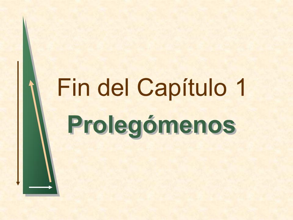 Fin del Capítulo 1 Prolegómenos