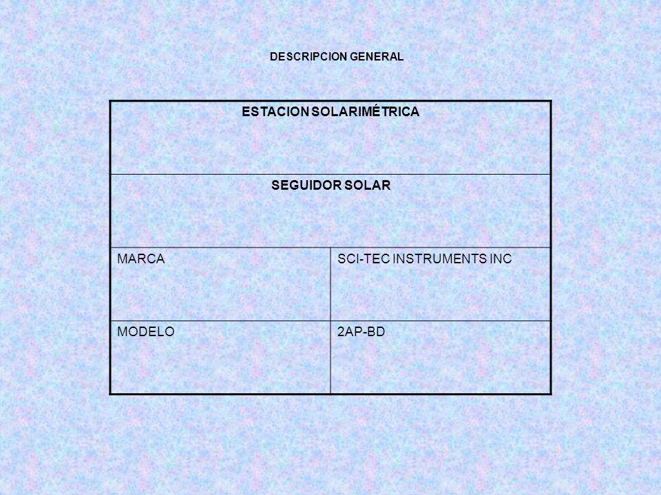 DESCRIPCION GENERAL ESTACION SOLARIMÉTRICA SEGUIDOR SOLAR MARCASCI-TEC INSTRUMENTS INC MODELO2AP-BD