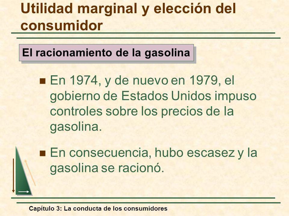 Capítulo 3: La conducta de los consumidores En 1974, y de nuevo en 1979, el gobierno de Estados Unidos impuso controles sobre los precios de la gasoli