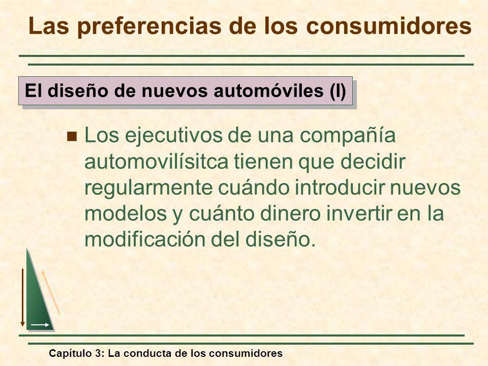 Capítulo 3: La conducta de los consumidores Los ejecutivos de una compañía automovilísitca tienen que decidir regularmente cuándo introducir nuevos mo