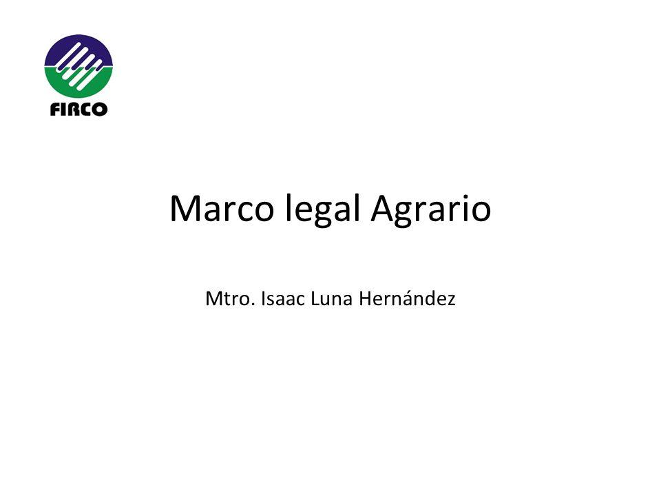 Marco legal Agrario Mtro. Isaac Luna Hernández