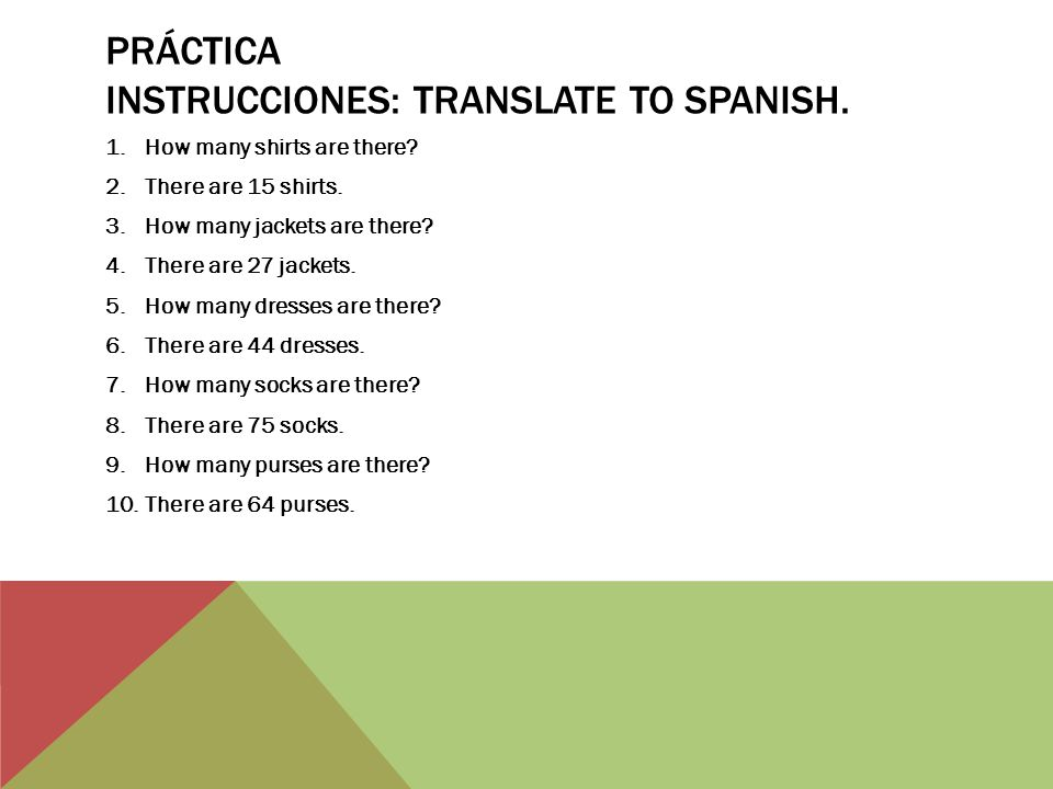 PRÁCTICA INSTRUCCIONES: TRANSLATE TO SPANISH.1.How many shirts are there.