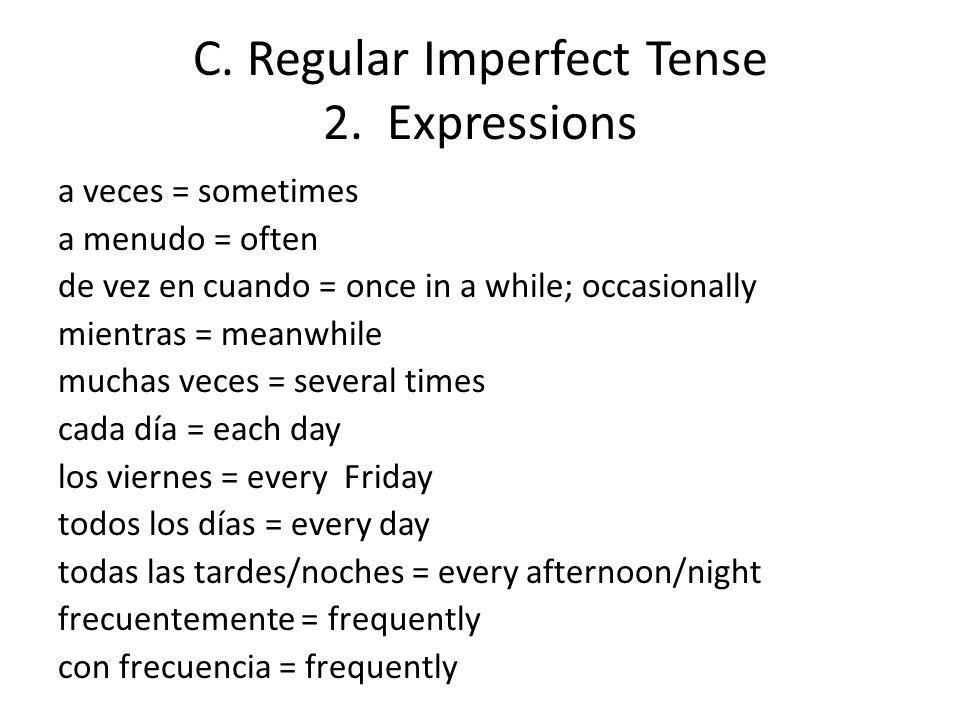 C.Regular Imperfect Tense 3.