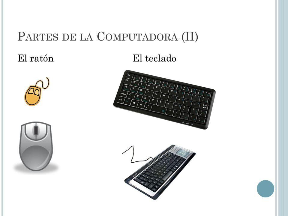P ARTES DE LA C OMPUTADORA (II) El ratónEl teclado