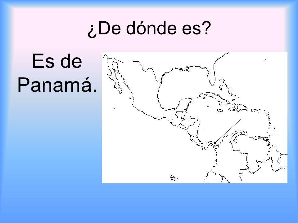 ¿De dónde es? Es de Panamá.