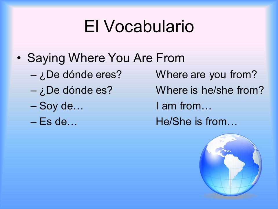 Práctica How would you ask someone, Where are you from? en español? ¿De dónde eres?