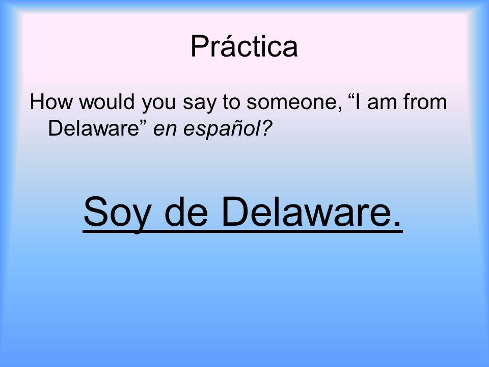 Práctica There is a new boy in your clase de español.
