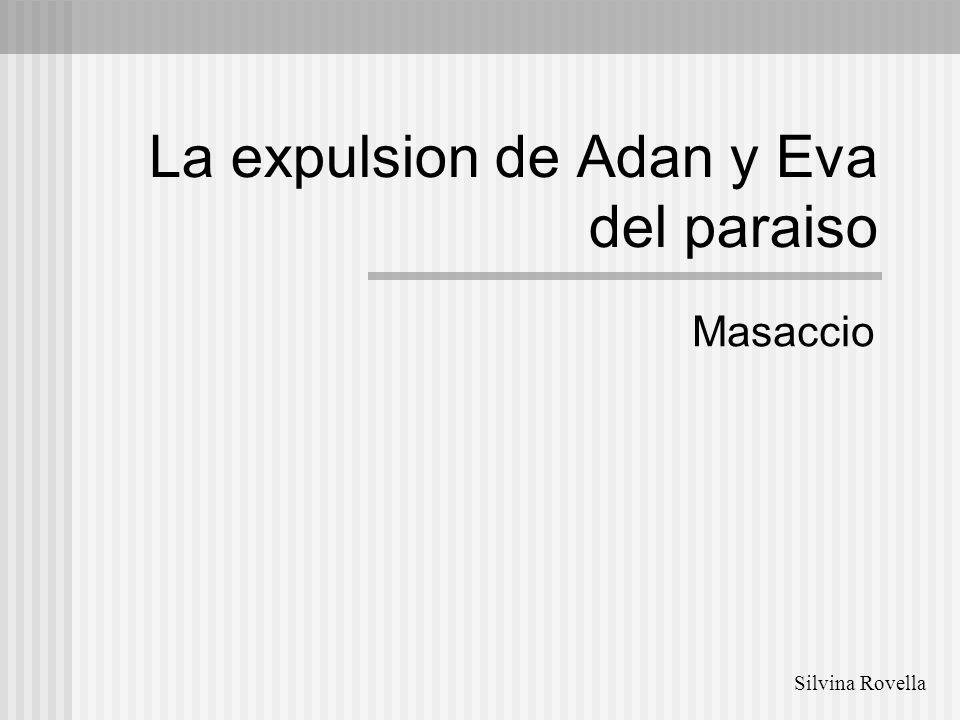 La expulsion de Adan y Eva del paraiso Masaccio Silvina Rovella
