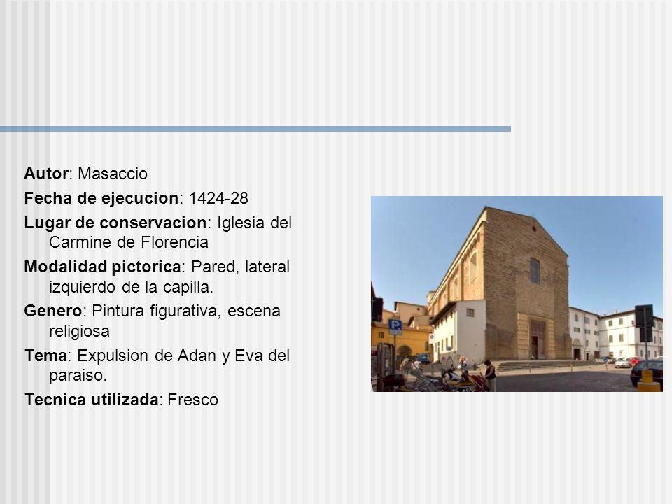 Autor: Masaccio Fecha de ejecucion: 1424-28 Lugar de conservacion: Iglesia del Carmine de Florencia Modalidad pictorica: Pared, lateral izquierdo de l
