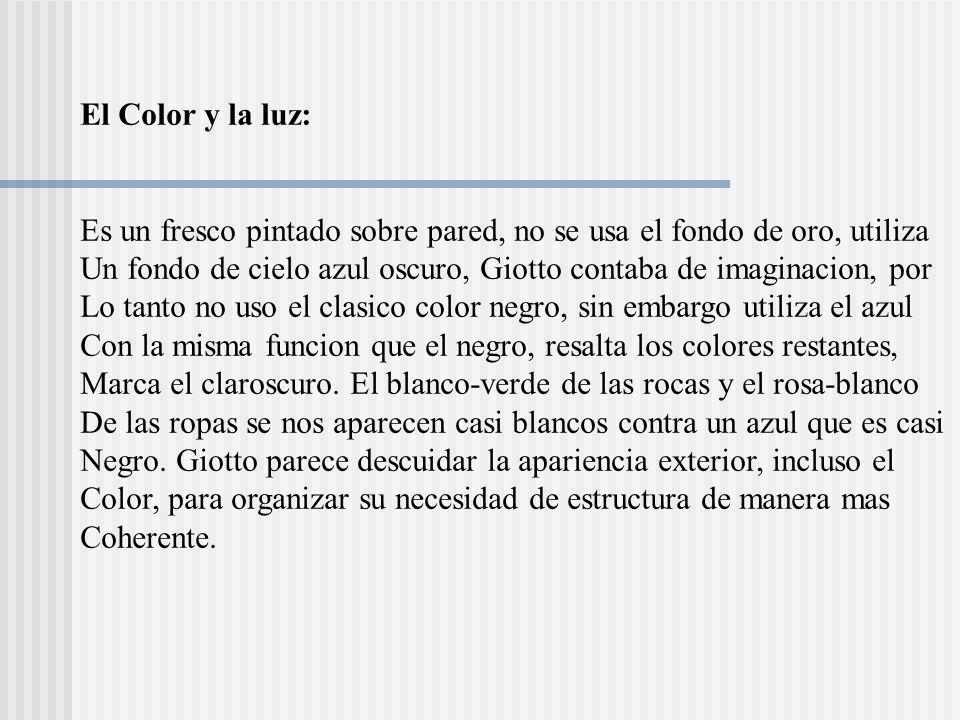 La linea: Giotto centra su atencion en el dibujo interno, sus lineas por si mismas No poseen una calidad artistica e incluso, a pesar del caracter acabado De su pintura, esta se nos presenta menos como un objeto que como Un motivo de arte, que parece casi una improvisacion.